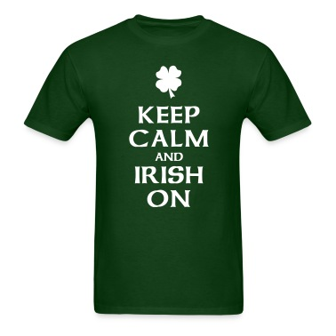 Keep Calm and Irish On T-Shirts