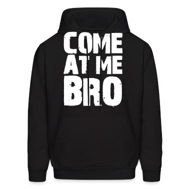Come At Me Bro Jersey Shore Hoodies