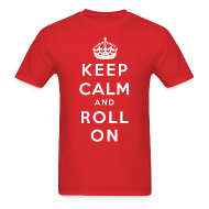 T-Shirts ~ Men's Standard Weight T-Shirt ~ Keep Calm and Roll On