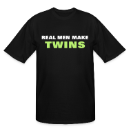 T-Shirts ~ Men's Tall T-Shirt ~ Real Men Make Twins