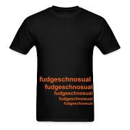 T-Shirts ~ Men's Standard Weight T-Shirt ~ Fudgeschnosual tee