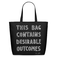 Bags & backpacks ~ Eco-Friendly Cotton Tote ~ This bag contains desirable outcomes - tote bag