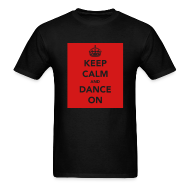 T-Shirts ~ Men's T-Shirt ~ Keep Calm & Dance on