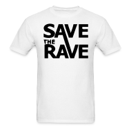 T-Shirts ~ Men's T-Shirt ~ Save the Rave