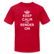 T-Shirts ~ Men's T-Shirt by American Apparel ~ Keep calm and render on
