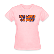 Women's T-Shirts ~ Women's Standard Weight T-Shirt ~ Far Lands or Bust Logo Women's