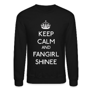 Long Sleeve Shirts ~ Men's Crewneck Sweatshirt ~ Keep Calm and Fangirl SHINee