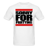T-Shirts ~ Men's Standard Weight T-Shirt ~ SORRY 4 PARTYING