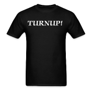 T-Shirts ~ Men's Standard Weight T-Shirt ~ TURNUP!