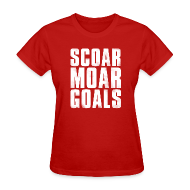 Women's T-Shirts ~ Women's Standard Weight T-Shirt ~ Scoar Moar Goals Women's T-Shirt
