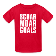 Kids' Shirts ~ Kids' T-Shirt ~ Scoar Moar Goals Kid's T-Shirt