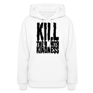 Hoodies ~ Women's Hooded Sweatshirt ~ Kill them With Kindness