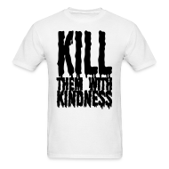T-Shirts ~ Men's Standard Weight T-Shirt ~ Kill them With Kindness