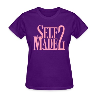 SELF MADE 2 Women's T-Shirts