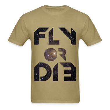 Fly or Die T-Shirts