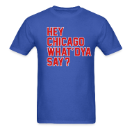 T-Shirts ~ Men's Standard Weight T-Shirt ~ Hey Chicago What D'ya Say?