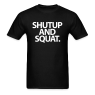 T-Shirts ~ Men's Standard Weight T-Shirt ~ ShutUp And Squat | Mens Tee