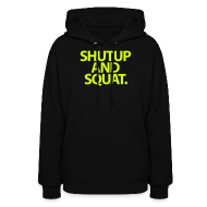Hoodies ~ Women's Hooded Sweatshirt ~ ShutUp And Squat. Womens.