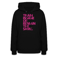 Hoodies ~ Women's Hooded Sweatshirt ~ Train insane womens hoodie