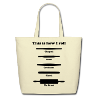 Bags & backpacks ~ Eco-Friendly Cotton Tote ~ This is how I roll (tote bag)