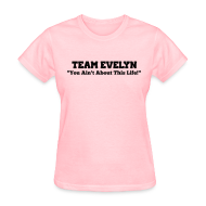 Women's T-Shirts ~ Women's Standard Weight T-Shirt ~ TEAM EVELYN