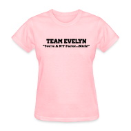 Women's T-Shirts ~ Women's T-Shirt ~ TEAM EVELYN