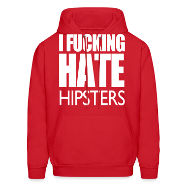 I Fucking Hate Hipsters VECTOR Hoodies