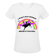 Women's T-Shirts ~ Women's V-Neck T-Shirt ~ I Was a Gay Cowboy Before It Was Cool T-Shirt (Women's V-Neck)