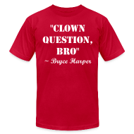 T-Shirts ~ Men's T-Shirt by American Apparel ~ Clown Question, Bro