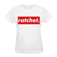 Women's T-Shirts ~ Women's Standard Weight T-Shirt ~ Ratchet