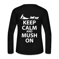 Long Sleeve Shirts ~ Women's Long Sleeve Jersey T-Shirt ~ Keep Calm and MUSH On Women's Long Sleeve