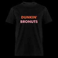 T-Shirts ~ Men's T-Shirt ~ Dunkin Bronuts