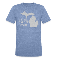 T-Shirts ~ Men's Tri-Blend Vintage T-Shirt ~ I Still Call it Home