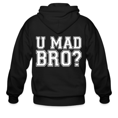 U Mad Bro? Zip Hoodies/Jackets - stayflyclothing.com