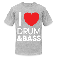 T-Shirts ~ Men's T-Shirt by American Apparel ~ I Love Drum & Bass T-Shirt