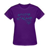 Women's T-Shirts ~ Women's Standard Weight T-Shirt ~ DOCTOR STALKER