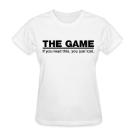 Women's T-Shirts ~ Women's Standard Weight T-Shirt ~ The Game: You Lost