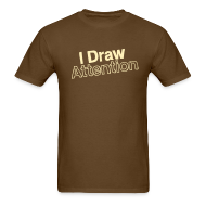 T-Shirts ~ Men's Standard Weight T-Shirt ~ I Draw Attention