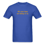 T-Shirts ~ Men's Standard Weight T-Shirt ~ All your base are belong to us.