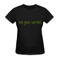 Women's T-Shirts ~ Women's Standard Weight T-Shirt ~ Eat Your Carrots - Front & Back