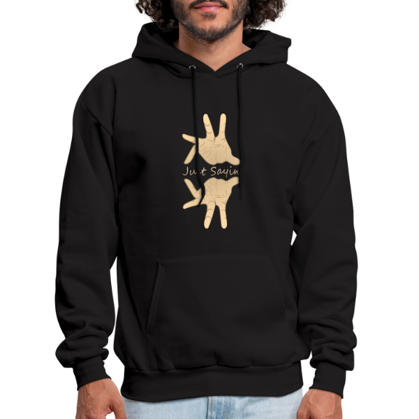 Just Sayin - Men's Hoodie