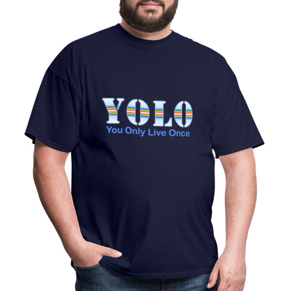 You Only Live Once - Men's T-Shirt