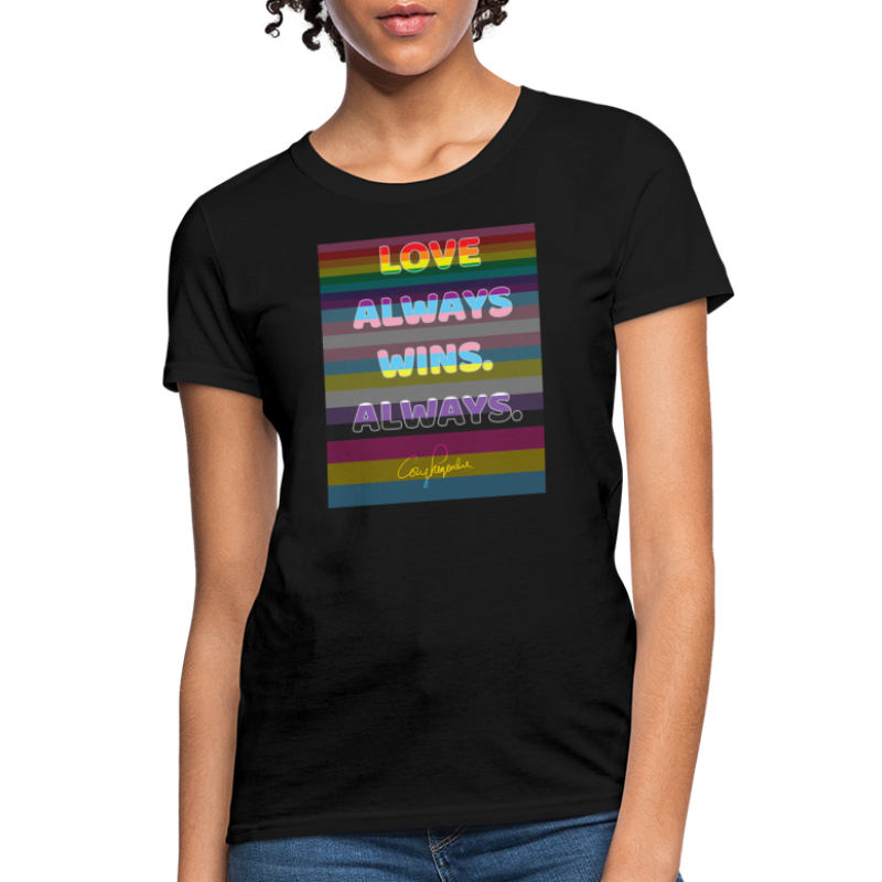 """Love Always Wins. Always."" - Cory Legendre - Women's T-Shirt"