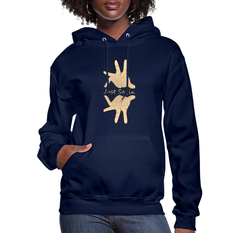 Just Sayin - Women's Hoodie
