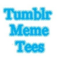 TumblrMemeTees